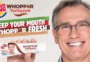 BK Whopper® Toothpaste?